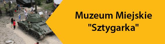 """Muzeum Miejskie """"Sztygarka"""""""