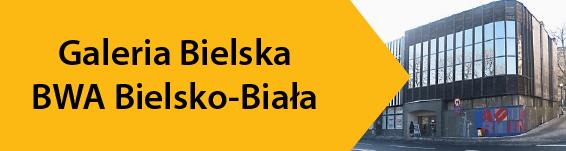 Galeria Bielska BWA Bielsko-Biała