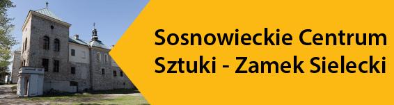 Sosnowieckie Centrum Sztuki - Zamek Sielecki